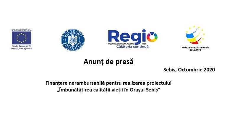 """Finanțare nerambursabilă pentru realizarea proiectului """"Îmbunătățirea calității vieții în Oraşul Sebiş"""""""