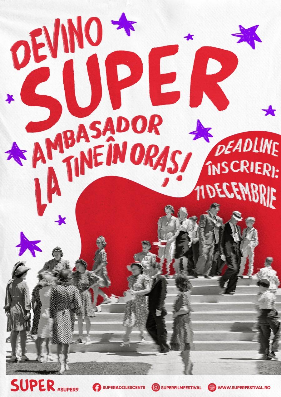 SUPER, Ediția a 9-a: Super în toată România și Republica Moldova Devino Ambasadorul festivalului de artă făcută de adolescenți la tine în oraș!