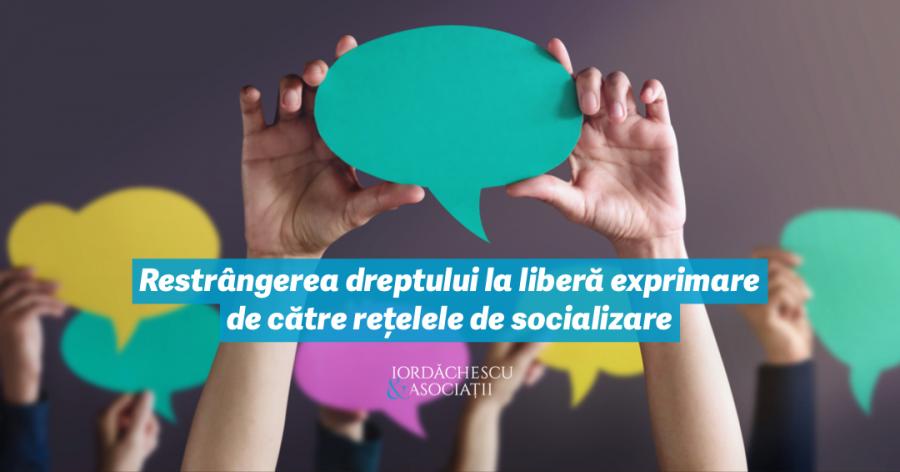 Restrângerea dreptului la liberă exprimare de către rețelele de socializare