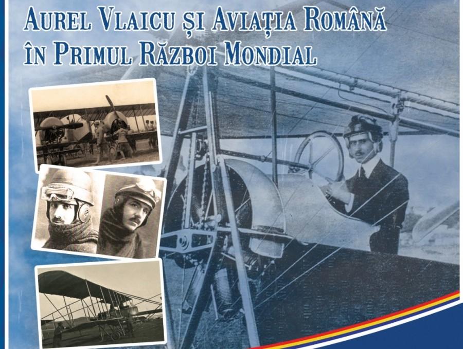 """Călătorie în istorie: """"Aripi, Aurel Vlaicu și Aviația Română în Primul Război Mondial"""""""