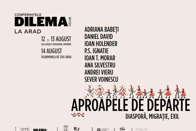 """""""Aproapele de departe. Diasporă, migrație, exil"""" - Conferințele Dilema veche revin la Arad"""